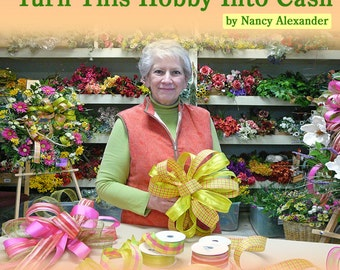 How to Make Bows with Rbbon, DVD Instructional Video by Nancy Alexander, Ribbons & Bows, Learn Easy Bow Making Skills, Professional Results
