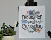 Endurance Produces Character - Romans 5:4 - Scripture Print