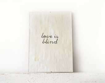 Wall Decor, Poster, Sign - Love is Blind