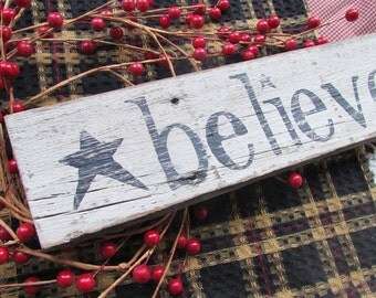 BELIEVE Reclaimed Wood Sign / Primitive / Rustic / Seasonal / Holiday Decor