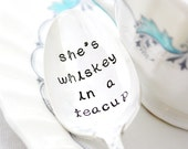 She's Whiskey In A Teacup. Hand stamped spoon by Milk & Honey. Engraved spoons.