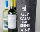Wine Tote - Dark Gray Felt - Keep Calm & Drink Wine