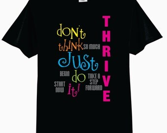 THRIVE - Don't Think Just Do It - Adult T-Shirt