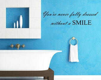You're Never Fully Dressed Without A SMILE - Vinyl Wall Decal (JR426)
