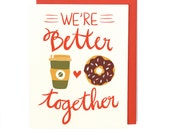 We're Better Together Card