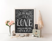 All You Need Is Love Print - Wedding Gift- Wedding Decor -Chalkboard Art - All You Need Is Love Wall Art - Print - Chalk Art - Chalkboard