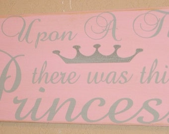 There Was This Princess, Princess Sign, Girl's Room Sign, Child's Room/Nursery Wall Hanging, Distressed Wood Sign - Once Upon A Time