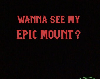 Wanna See My Epic Mount T-Shirt for World of Warcraft Fans