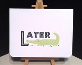 "Handmade ""Later Gator"" Card"