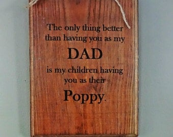 Gift for Poppy, Grandpa, Dad, Papa for Father's Day, Christmas, Birthday, Rustic Sign With Phrase