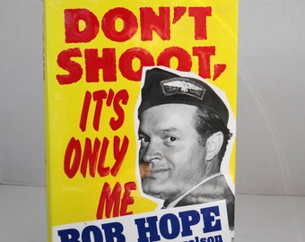 "Vintage 1990 First Edition ""Don't Shoot, It's Only Me"" Bob Hope Hard Cover Book with Jacket"