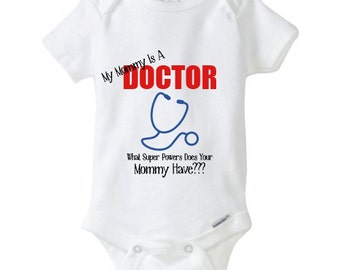 My MOM is a DOCTOR Funny Baby Bodysuit