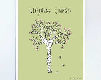 EVERYTHING CHANGES Print 8 x 10