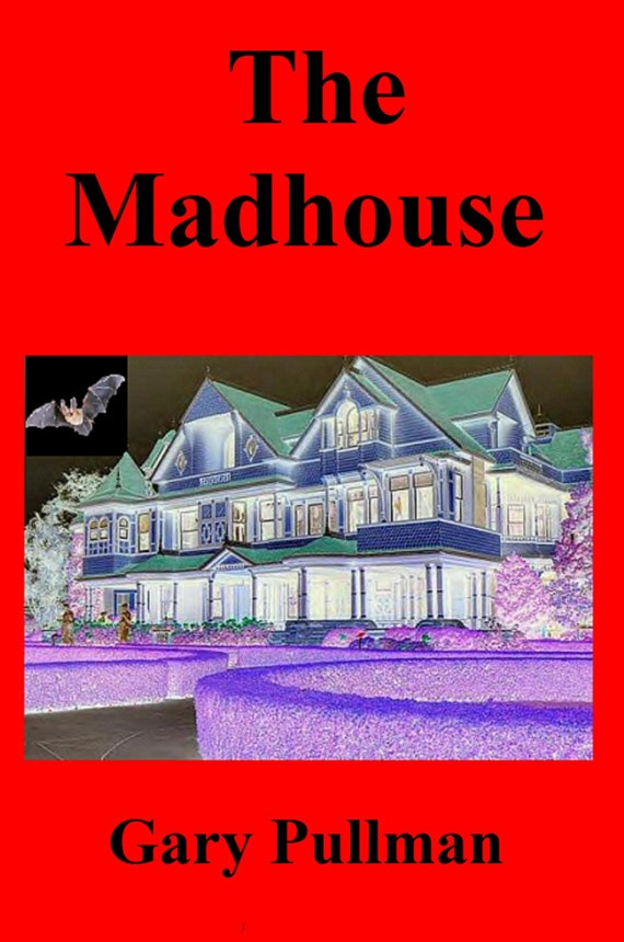 The Madhouse: A Nightmare Novel