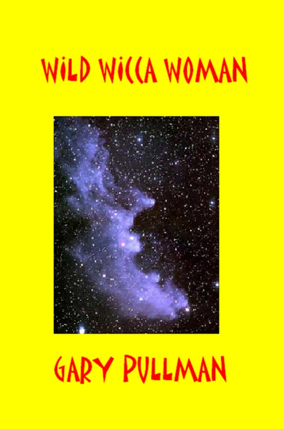 Wild Wicca Woman: A Nightmare Novel