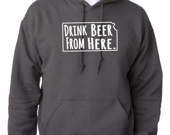 Drink Beer From Here- Kansas- KS Craft Beer Hoodie