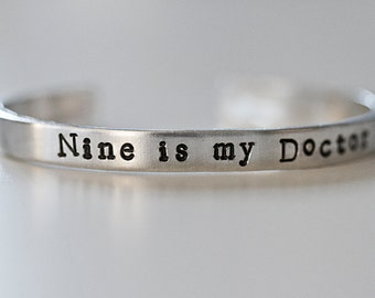 Doctor Who Inspired Cuff Bracelet - Nine is my Doctor - Doctor Who Jewelry - Ninth Doctor - 9th Doctor