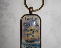 Sea Fever keychain - I must go down to the seas again, to the vagrant gypsy life - nautical poem, ship, ocean, poetry quote, words key chain