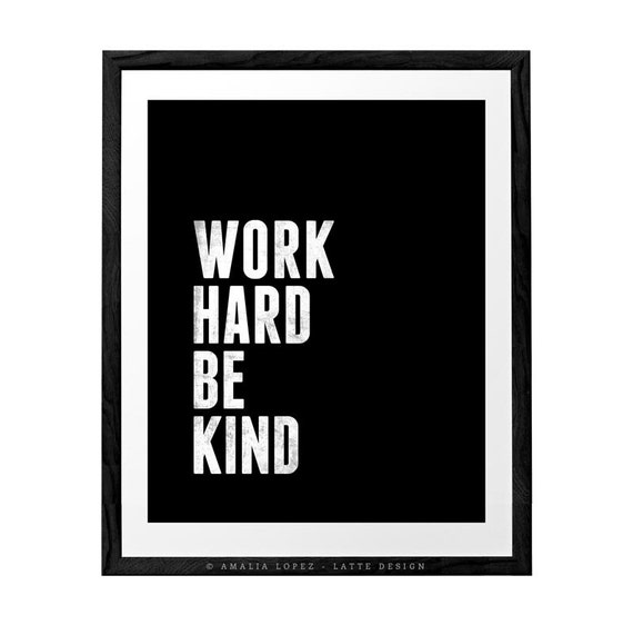 Work hard be kind quote print Minimal Motivational by ...