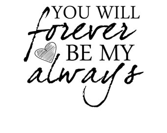 """INSTANT DOWNLOAD Love Word Art Overlay """"You Will Forever Be My Always"""""""
