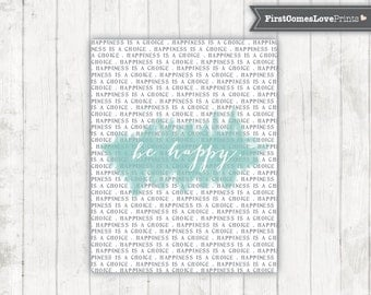 Happiness is a Choice - Be Happy - Inspirational Quote Print - Modern Wall Art - Teen Girl - College Dorm - Office Decor Aqua - Gray - Mint
