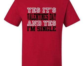 Yes It's Valentines Day ! T-Shirt