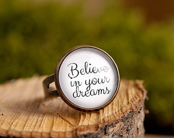 Believe in your dreams ring, quote ring, adjustable ring, antique brass ring, white ring, statement ring, jewelry gift for her, believe ring