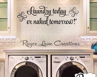 Laundry Room Decal - Laundry Today or Naked Tomorrow Laundry Room Wall Decal Laundry Decal Vinyl Laundry Wall Decal- Laundry Room Decor