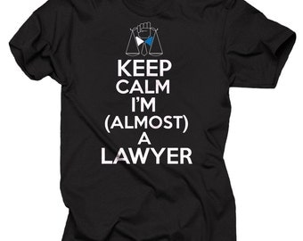 Keep Calm I Am Almost A Lawyer T-Shirt Gift For Attorney Law School Student Graduation Gift