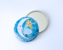 Moon girl mirror. Whimsical girl pocket mirror. Girl, moon, stars hand mirror. Inspirational quote mirror. Gift for her. Cute gift for girl.