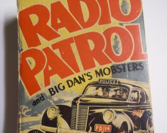 Radio Patrol and Big Dan's Mobsters Whitman Better Little Book #1498 1940 (Big / BLB)