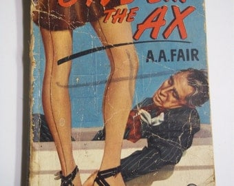 Give 'Em the Ax by A.A. Fair (Erle Stanley Gardner) Dell Mapback #389 1944 Vintage Mystery Paperback GGA