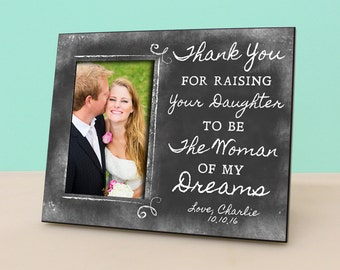 Thank You For Raising The Woman Of My Dreams - Personalized Chalkboard Frame - Photo Frame Wedding Gift -Parent of the Groom Gift -PF1044
