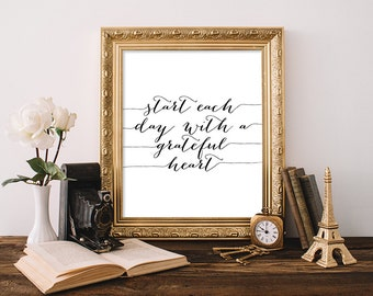 Quote Printable, 8x10, Instant  Download Quote Art Print Start Each Day With A Grateful Heart Inspirational Art Motivational Art Black White