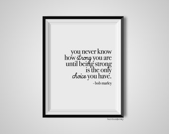 You Never Know How Strong You Are, Bob Marley, Quote Print, Quotation Print, Black & White, Art Poster, Modern Poster, Art Print