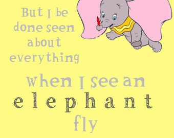 Dumbo When I See An Elephant Fly Digital Print - 8x10 Instant Download