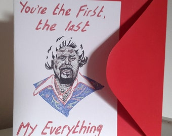 Barry white card 'you're the first,the last,my everything'*free UK postage *