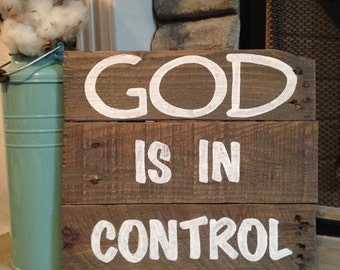 God is in control ~Small Hand-painted reclaimed wood sign