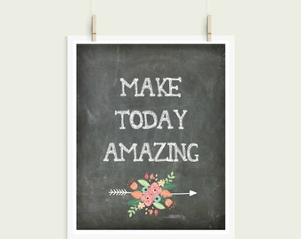Make Today Amazing Chalkboard Digital Print Instant Art INSTANT DOWNLOAD
