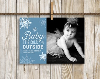 Photo Christmas Card, Baby It's Cold Outside With Photo, Custom Digital Card, 5x7