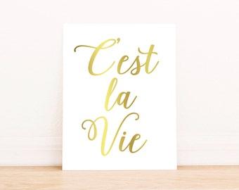 "PRINTABLE Art ""C'est La Vie"" Typography Art Print Gold FoilPrint Home Decor Dorm Decor Dorm Art French Typography Print"