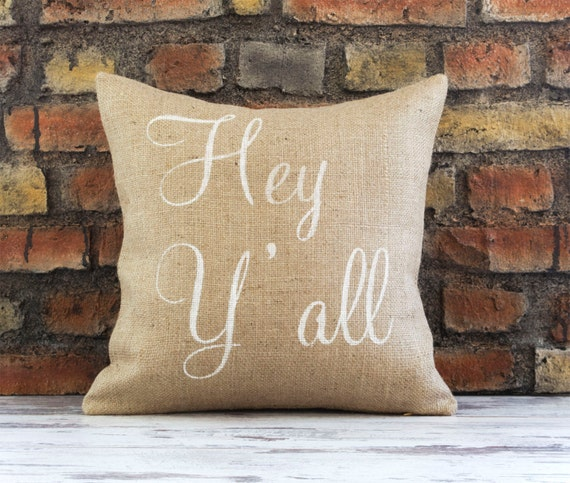 Burlap Pillow Cover Hey Y'all Pillow, Rustic home decor, Hey yall Southern decor, Decorative pillow