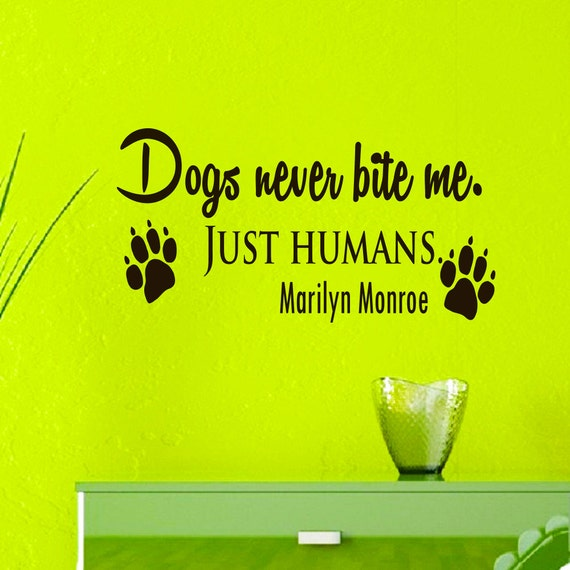 Bite Quotes: Dogs Never Bite Me Marilyn Monroe Quote Wall Decal Vinyl