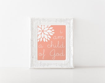 INSTANT DOWNLOAD I am a Child of God - 8x10 printable graphic art, coral white flower LDS art
