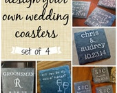 Personalized Wedding Coasters Set of 4 // Design your own Wedding, Engagement, Anniversary Slate Drink Coasters