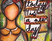 """Today is a new day, Wall Art, Mixed Media Painting, Positive Self Affirmation, Inspirational Quote, Giclee Print 12"""" x 24"""" or 30 x 60 cm"""