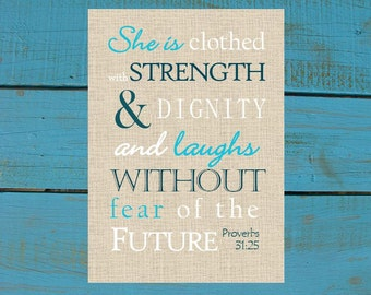 Proverbs 31:25 She Is Clothed With Strength & Dignity.  Print and Pop into any frame. Instant Download Print from Home. Housewarming gift.