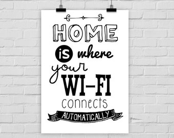 fine-art print poster Home is where your wi-fi connects automatically