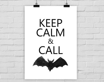 "fine-art print ""Keep calm and call..."" poster bat"