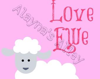 I Love Ewe lamb baby girl nursery digital download 8x10 printable art